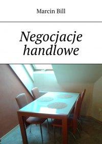 Negocjacje handlowe - Marcin Bill