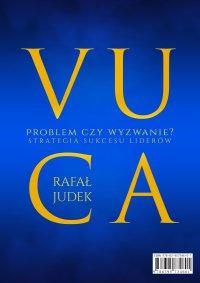 VUCA - problem czy wyzwanie? Strategia sukcesu dla liderów. - Rafał Judek