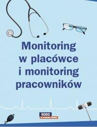 Monitoring w placówce i monitoring pracowników – poznaj różnice - Opracowanie zbiorowe
