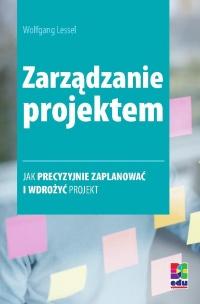 Zarządzanie projektem. Wydanie 2 - Wolfgang Lessel, Opracowanie zbiorowe