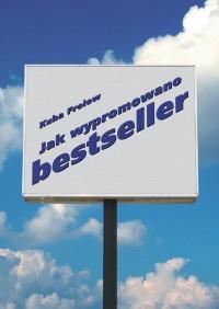 Jak wypromowano bestseller - Kuba Frołow