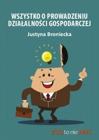 Wszystko o prowadzeniu działalności gospodarczych - Justyna Broniecka