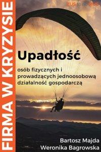 Upadłość konsumencka dla osób fizycznych i prowadzących jednoosobową działalność gospodarczą - Bartosz Majda