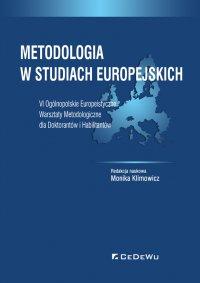 Metodologia w studiach europejskich. VI Ogólnopolskie Europeistyczne Warsztaty Metodologiczne dla Doktorantów i Habilitantów - Monika Klimowicz