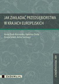 Jak zakładać przedsiębiorstwa w krajach europejskich - Anna Drab-Kurowska