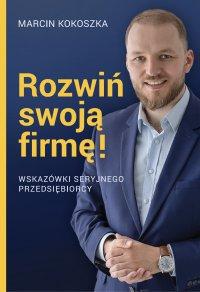 Rozwiń swoją firmę - Marcin Kokoszka