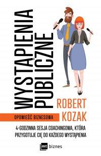 Wystąpienia publiczne - Robert Kozak