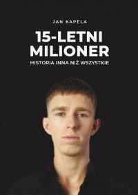 15-letni milioner - Jan Kapela