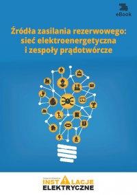 Źródła zasilania rezerwowego: sieć elektroenergetyczna i zespoły prądotwórcze - Michał Świerżewski