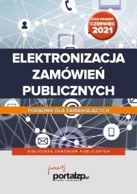 Elektronizacja zamówień publicznych. Poradnik dla zamawiających - praca zbiorowa