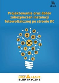 Projektowanie oraz dobór zabezpieczeń instalacji fotowoltaicznej po stronie DC - Bartłomiej Jaworski