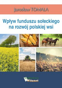 Wpływ funduszu sołeckiego na rozwój polskiej wsi - Jarosław Tomala
