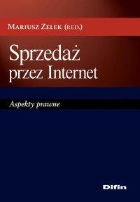 Sprzedaż przez Internet. Aspekty prawne - Mariusz Zelek