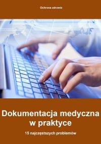 Dokumentacja medyczna w praktyce - 15 najczęstszych problemów - Piotr Glen