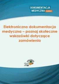 Elektroniczna dokumentacja medyczna – poznaj skuteczne wskazówki dotyczące zamówienia - Opracowanie zbiorowe