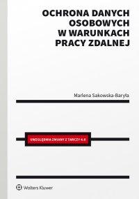 Ochrona danych osobowych w warunkach pracy zdalnej - Marlena Sakowska-Baryła