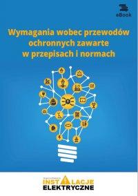 Wymagania wobec przewodów ochronnych zawarte w przepisach i normach - Janusz Strzyżewski