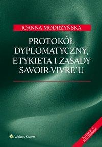 Protokół dyplomatyczny, etykieta i zasady savoir-vivre'u - Joanna Modrzyńska
