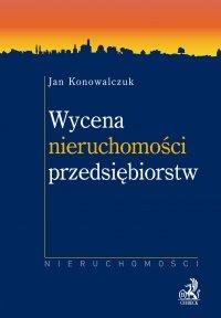 Wycena nieruchomości przedsiębiorstw - Jan Konowalczuk