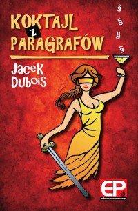 Koktajl z paragrafów - Jacek Dubois