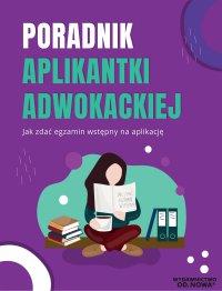 Poradnik aplikantki adwokackiej jak zdać egzamin na aplikację - Aleksandra Rejmak