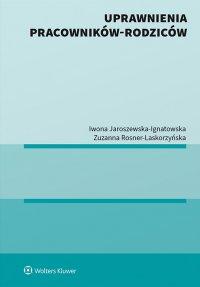 Uprawnienia pracowników-rodziców - Iwona Jaroszewska-Ignatowska