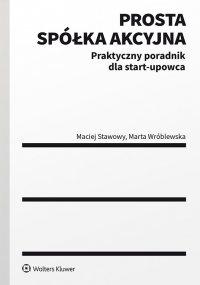Prosta spółka akcyjna – praktyczny poradnik dla start-upowca - Maciej Stawowy