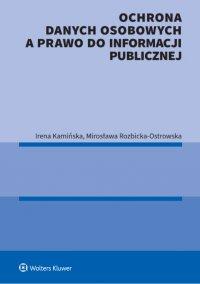 Ochrona danych osobowych a prawo do informacji publicznej - Irena Kamińska