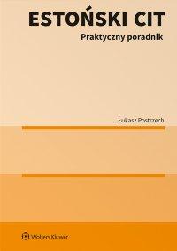 Estoński CIT. Praktyczny poradnik - Łukasz Postrzech