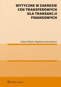 Wytyczne w zakresie cen transferowych dla transakcji finansowych - Magdalena Danielewiczowa