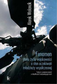 Fenomen stanu życia wojskowości a stan oczekiwań młodzieży współczesnej - Marek Walancik