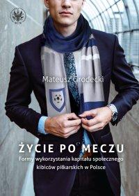 Życie po meczu - Mateusz Grodecki