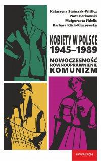 Kobiety w Polsce, 1945–1989: Nowoczesność - równouprawnienie - komunizm - Praca Zbiorowa