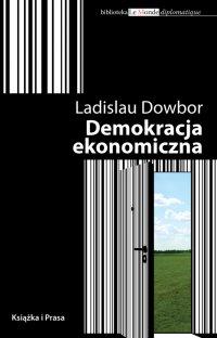 Demokracja ekonomiczna - Ladislau Dowbor