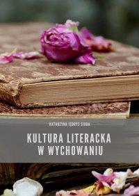 Kultura literacka wwychowaniu - Katarzyna Jędrys Siuda