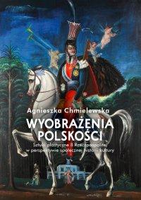 Wyobrażenia polskości - Agnieszka Chmielewska