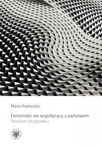 Feministki we współpracy z państwem - Marta Rawłuszko