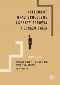 Kulturowe oraz społeczne aspekty zdrowia i obrazu ciała - Piotr Tomaszewski