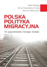 Polska polityka migracyjna - Anna Siewierska-Chmaj