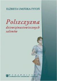 Polszczyzna dziewiętnastowiecznych salonów - Elżbieta Umińska-Tytoń