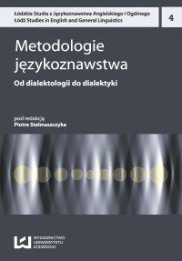 Metodologie językoznawstwa 4. Od dialektologii do dialektyki - Piotr Stalmaszczyk