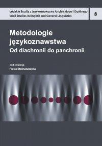 Metodologie językoznawstwa. Od diachronii do panchronii - Piotr Stalmaszczyk