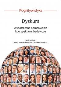 Dyskurs. Współczesne opracowania i perspektywy badawcze - Iwona Witczak-Plisiecka