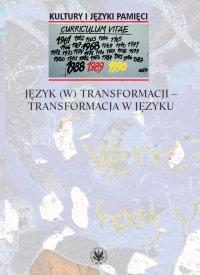 Język (w) transformacji - transformacja w języku - Agnieszka Frączek, Agnieszka Frączek