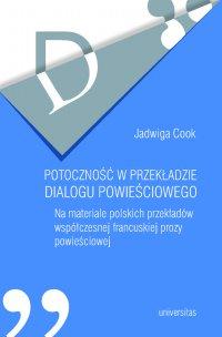 Potoczność w przekładzie dialogu powieściowego. Na materiale polskich przekładów współczesnej francuskiej prozy powieściowej - Jadwiga Cook