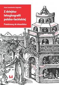 Z dziejów leksykografii polsko-łacińskiej. Przedmowy do słowników - Anna Lenartowicz-Zagrodna