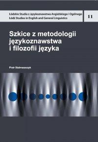 Szkice z metodologii językoznawstwa i filozofii języka - Piotr Stalmaszczyk