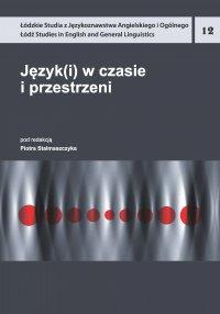 Język(i) w czasie i przestrzeni - Piotr Stalmaszczyk