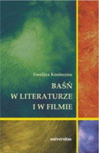 Baśń w literaturze i w filmie. Rola baśni filmowej w edukacji filmowej dzieci w wieku wczesnoszkolnym - Ewelina Konieczna