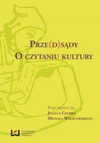 Prze(d)sądy. O czytaniu kultury - Julian Czurko